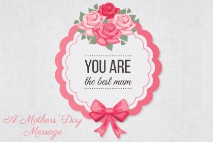 A Mothers Day Message