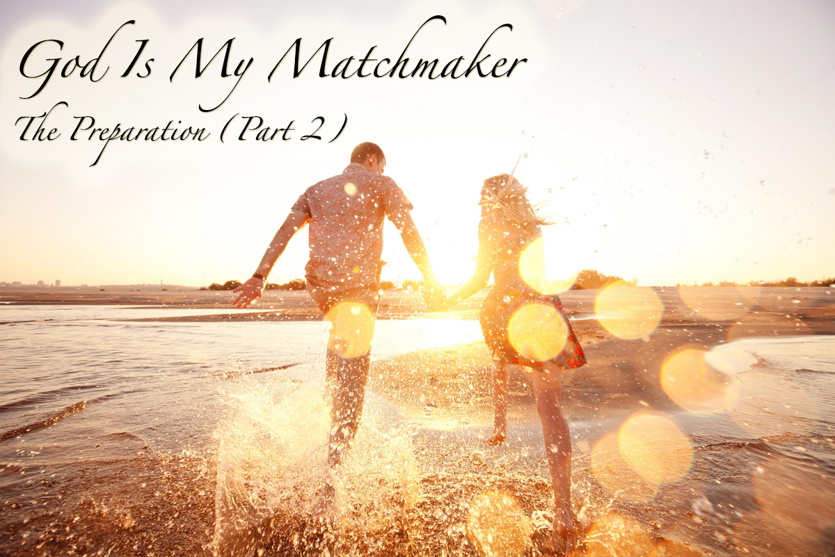 God Is My Matchmaker - The Preparation PArt 2